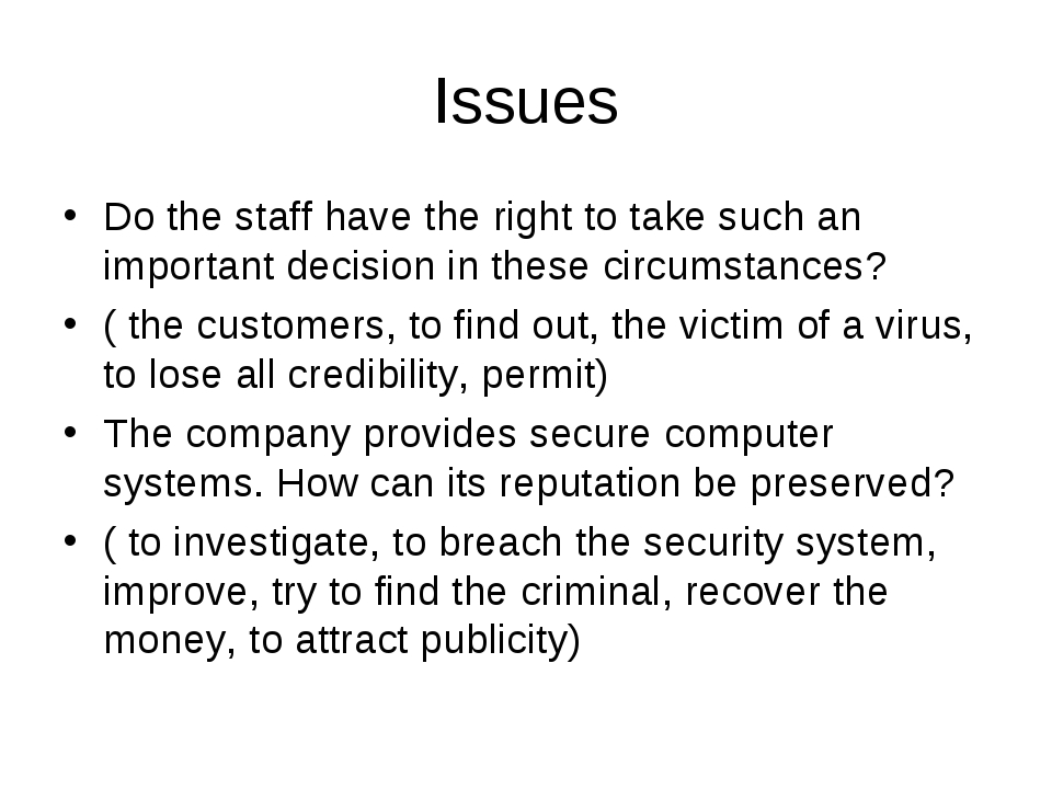 Issues Do the staff have the right to take such an important decision in thes...