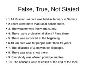 False, True, Not Stated 1.All Russian ski race was held in January in Samara.