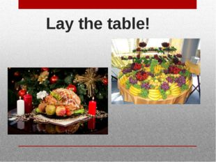 Lay the table!