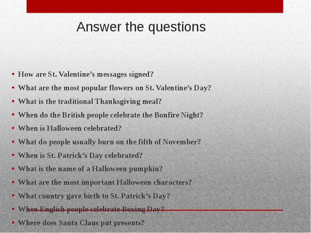 Answer the questions How are St. Valentine's messages signed? What are the mo...