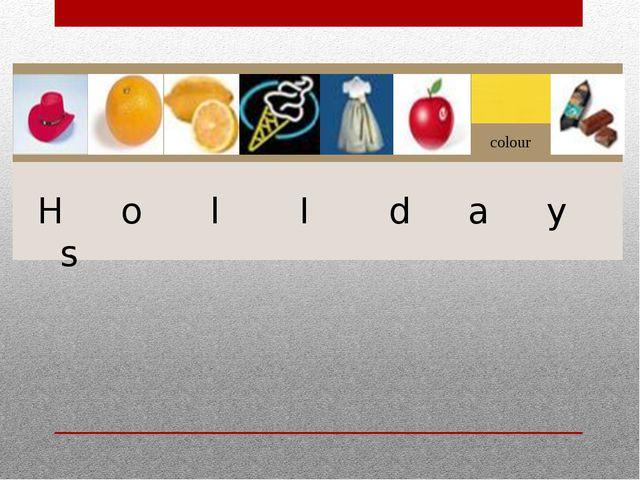 colour H o l I d a y s