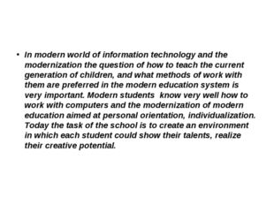 In modern world of information technology and the modernization the question