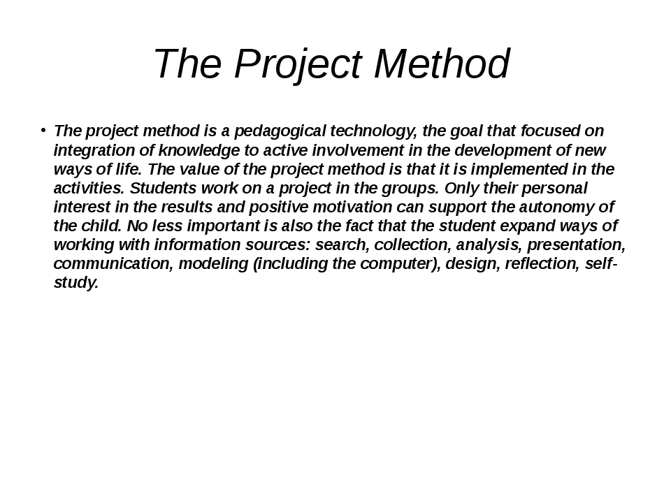 The Project Method The project method is a pedagogical technology, the goal t...