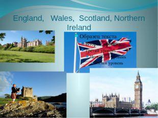 England, Wales, Scotland, Northern Ireland