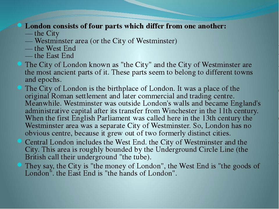 London consists of four parts which differ from one another: —the City —We...