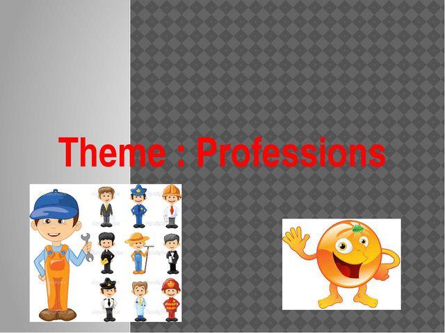 Theme : Professions