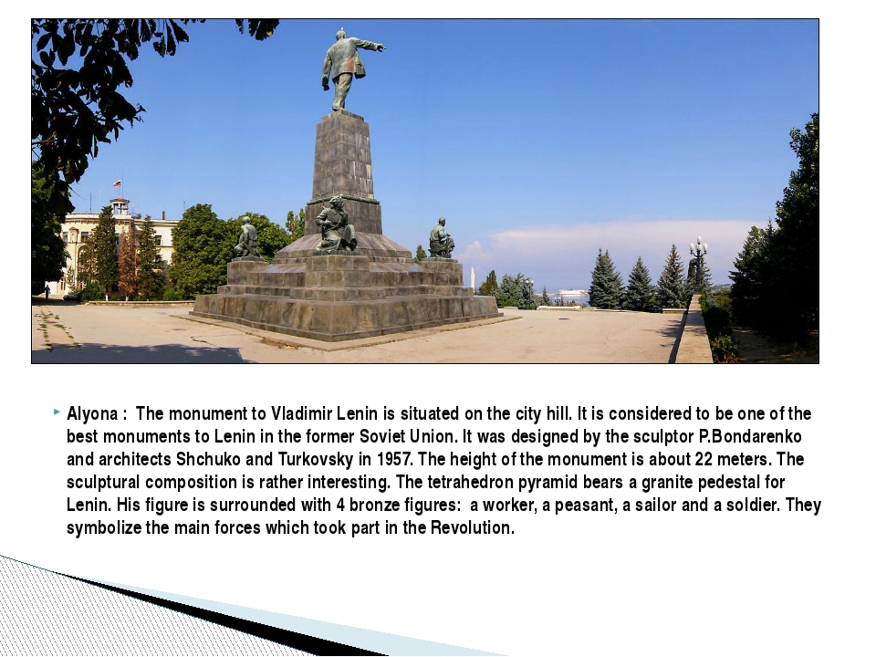 Alyona : The monument to Vladimir Lenin is situated on the city hill. It is c...