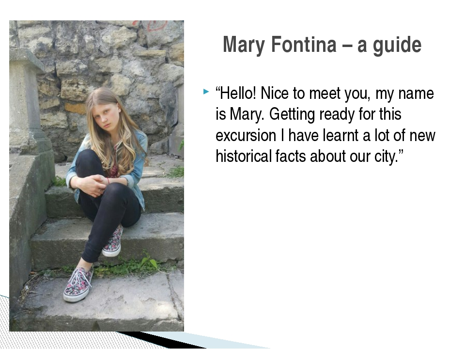 """Mary Fontina – a guide """"Hello! Nice to meet you, my name is Mary. Getting rea..."""
