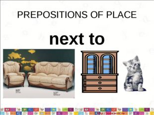 PREPOSITIONS OF PLACE next to
