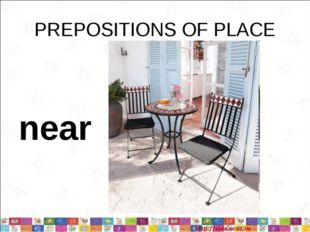 PREPOSITIONS OF PLACE near