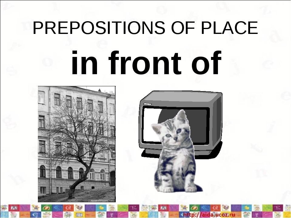 PREPOSITIONS OF PLACE in front of