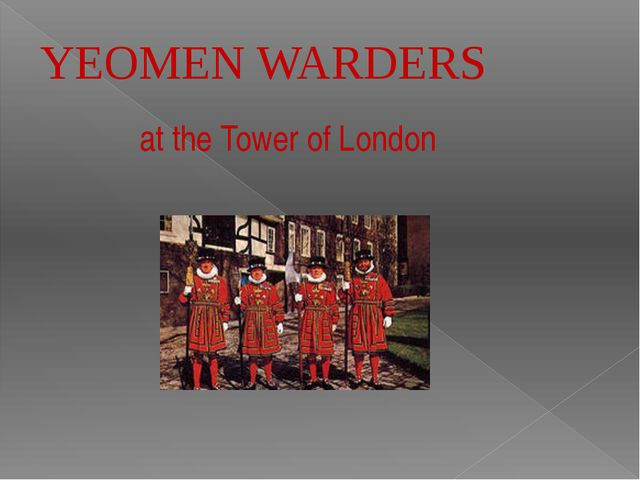 at the Tower of London YEOMEN WARDERS