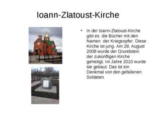 Ioann-Zlatoust-Kirche In der Ioann-Zlatoust-Kirche gibt es die Bücher mit de
