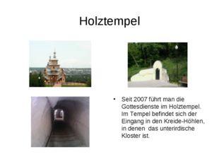 Holztempel Seit 2007 führt man die Gottesdienste im Holztempel. Im Tempel bef