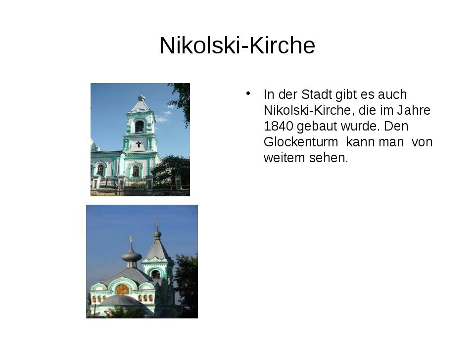Nikolski-Kirche In der Stadt gibt es auch Nikolski-Kirche, die im Jahre 1840...