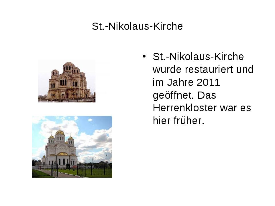 St.-Nikolaus-Kirche St.-Nikolaus-Kirche wurde restauriert und im Jahre 2011 g...
