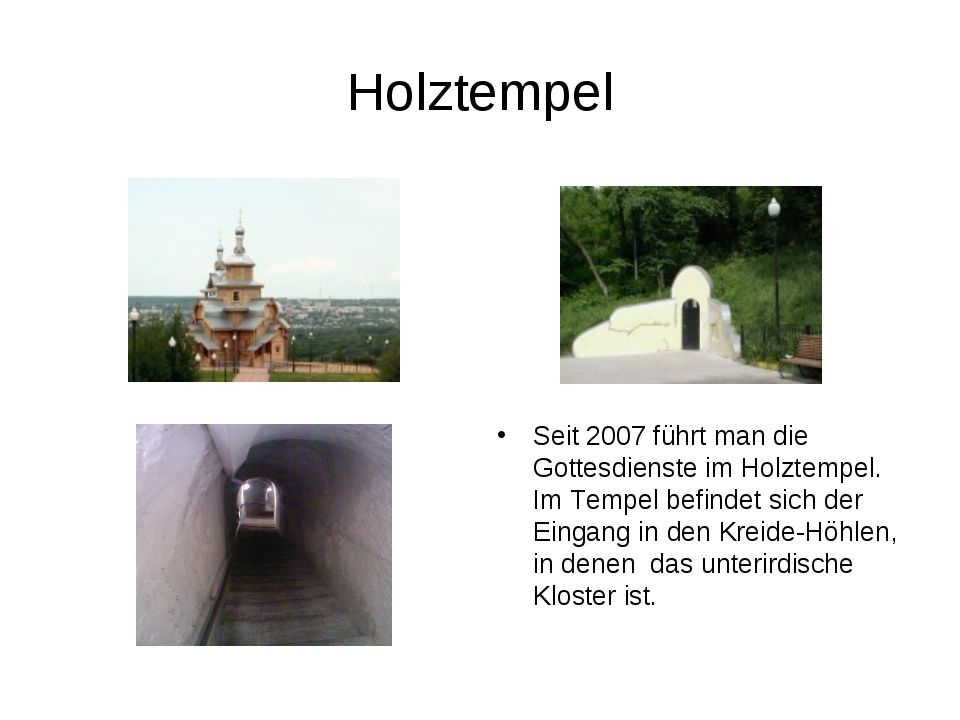 Holztempel Seit 2007 führt man die Gottesdienste im Holztempel. Im Tempel bef...