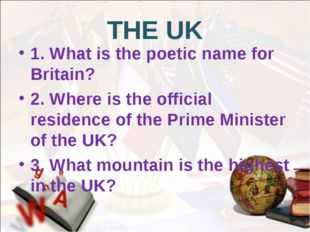 THE UK 1. What is the poetic name for Britain? 2. Where is the official resid