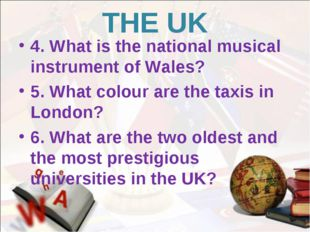 THE UK 4. What is the national musical instrument of Wales? 5. What colour ar