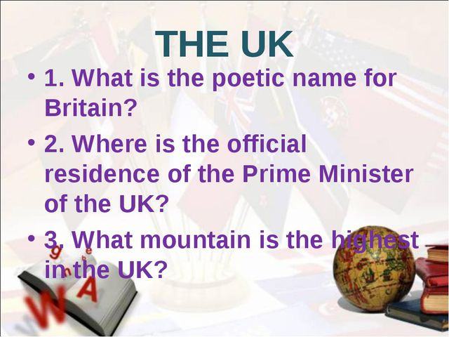 THE UK 1. What is the poetic name for Britain? 2. Where is the official resid...