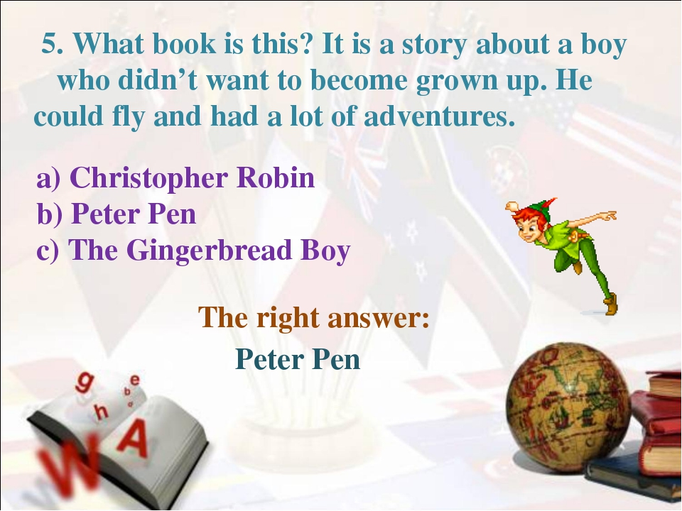 The right answer: 5. What book is this? It is a story about a boy who didn't...