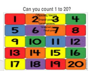 Can you count 1 to 20?