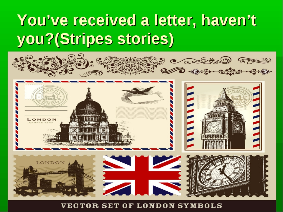 You've received a letter, haven't you?(Stripes stories)