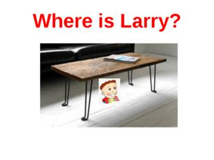 Where is Larry?