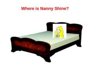 Where is Nanny Shine?