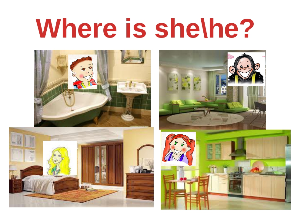 Where is she\he?