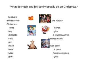 What do Hugh and his family usually do on Christmas? Celebrate the New Year t