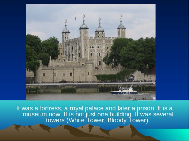 It was a fortress, a royal palace and later a prison. It is a museum now. It...
