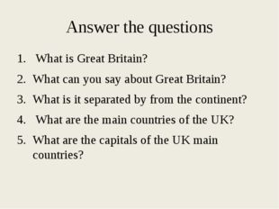 Answer the questions What is Great Britain? What can you say about Great Brit
