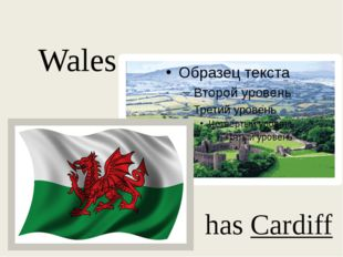 Wales has Cardiff
