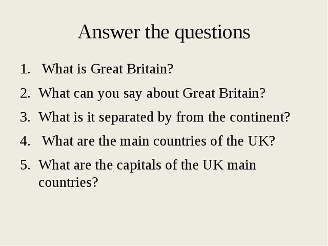 Answer the questions What is Great Britain? What can you say about Great Brit...