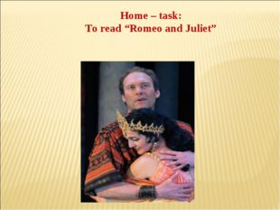 "Home – task: To read ""Romeo and Juliet"""