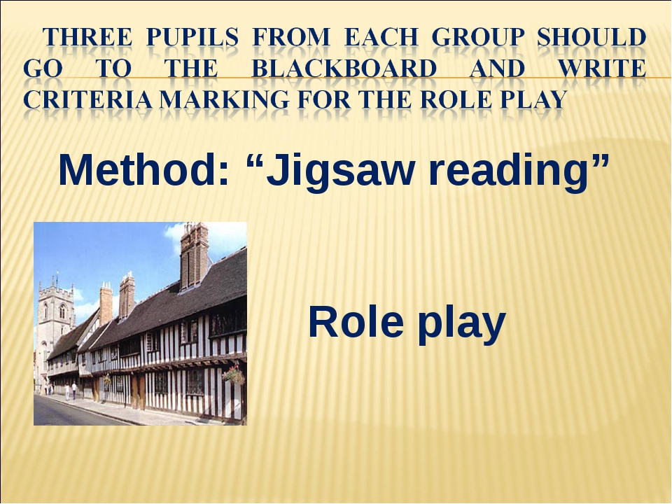 "Method: ""Jigsaw reading"" Role play"