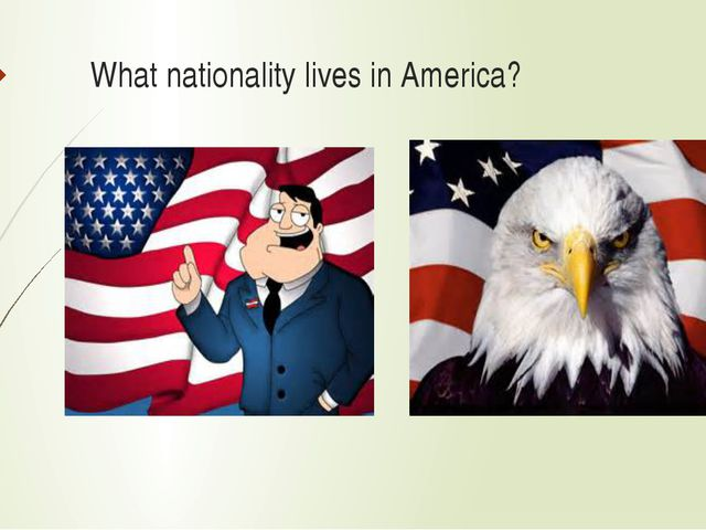 What nationality lives in America?