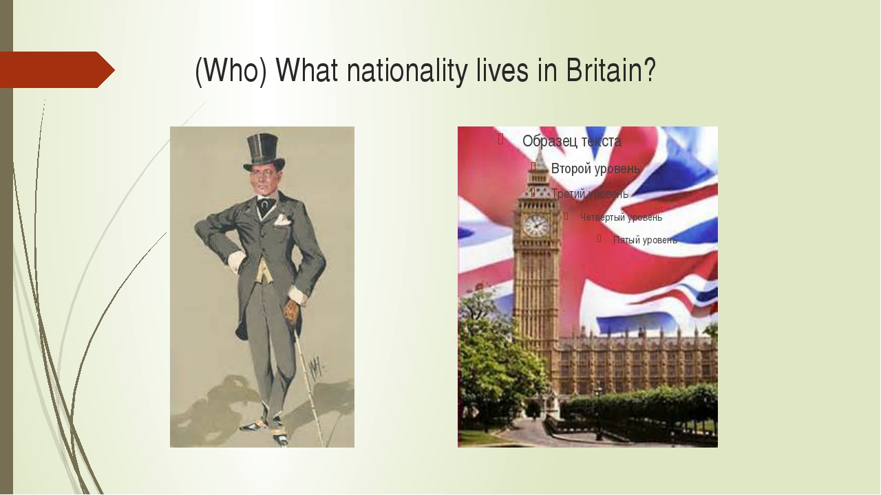 (Who) What nationality lives in Britain?