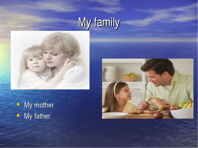 My family My mother My father