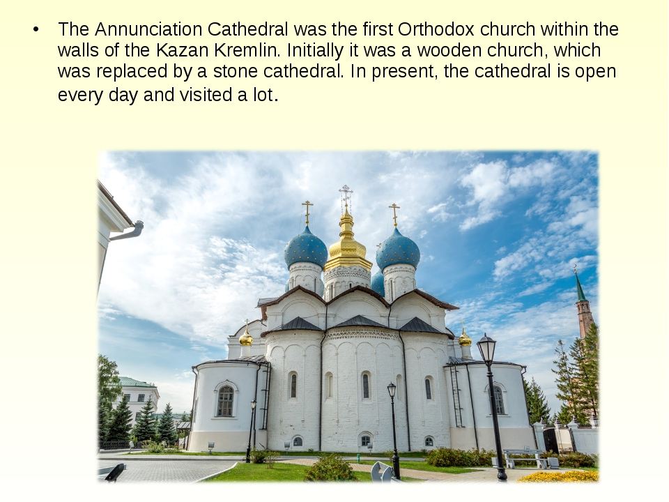 The Annunciation Cathedral was the first Orthodox church within the walls of...