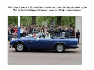 After the reception, at 3.30pm William drove his new bride out of the palace