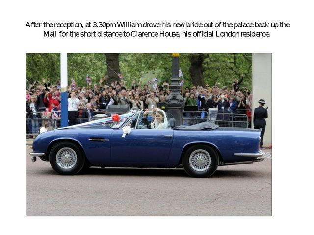 After the reception, at 3.30pm William drove his new bride out of the palace...