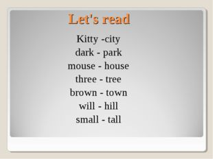 Let's read Kitty -city dark - park mouse - house three - tree brown - town wi