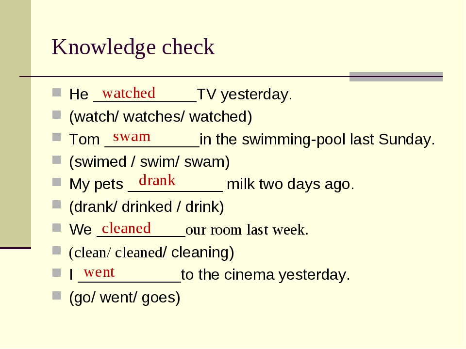 Knowledge check He ____________TV yesterday. (watch/ watches/ watched) Tom __...