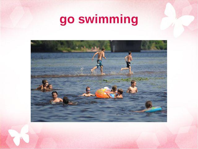 go swimming