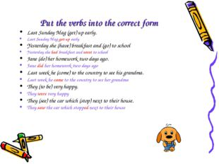 Put the verbs into the correct form Last Sunday Mag (get) up early. Last Sund