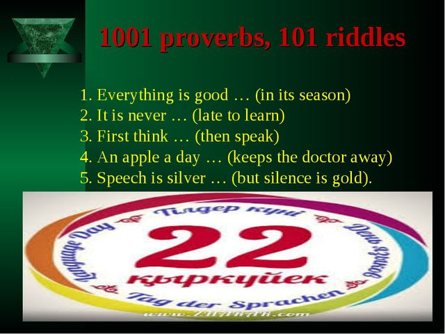 1001 proverbs, 101 riddles 1. Everything is good … (in its season) 2. It is n...