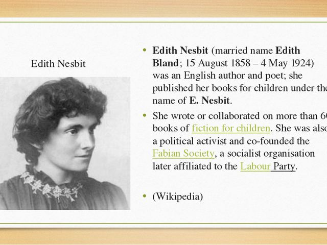 Edith Nesbit Edith Nesbit (married name Edith Bland; 15 August 1858 – 4 May 1...