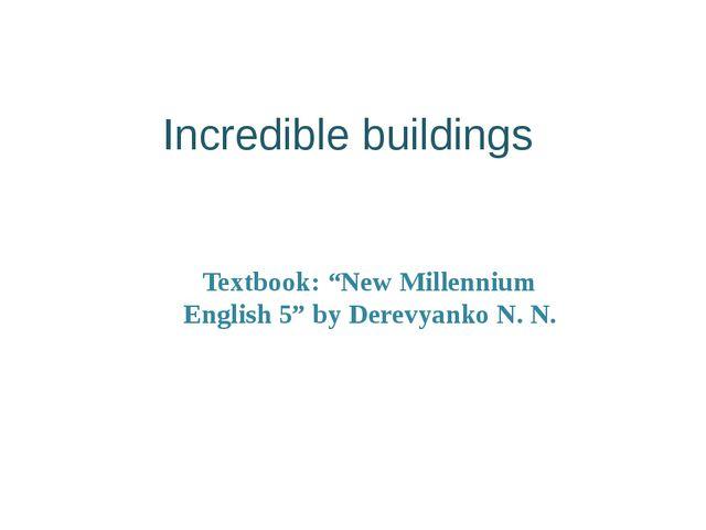 "Incredible buildings Textbook: ""New Millennium English 5"" by Derevyanko N. N."